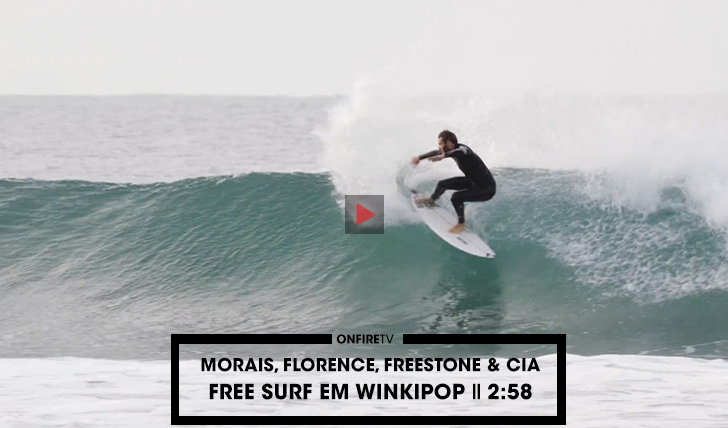 37252Morais, Florence, Freestone & Cia | Free surf em Winkipop || 2:58