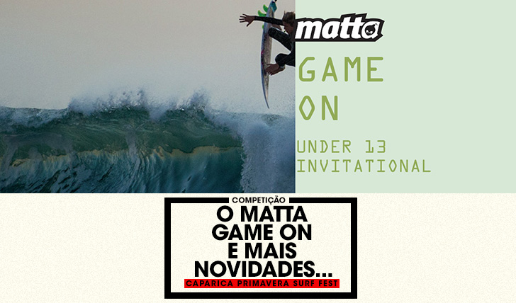 36991MATTA GAME ON – Um evento especial no Caparica Primavera Surf Fest