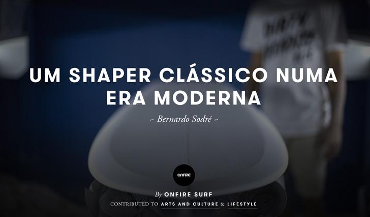 37011Um shaper clássico numa Era Moderna   Bernardo Sodré