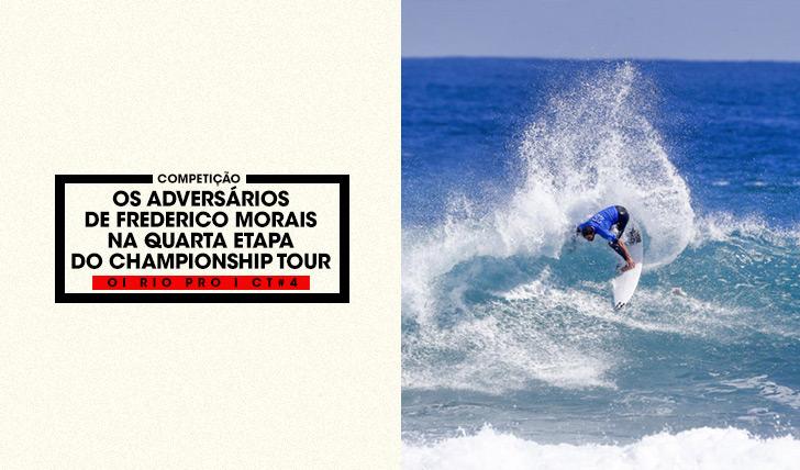 37508Os adversários de Frederico Morais no Oi Rio Pro