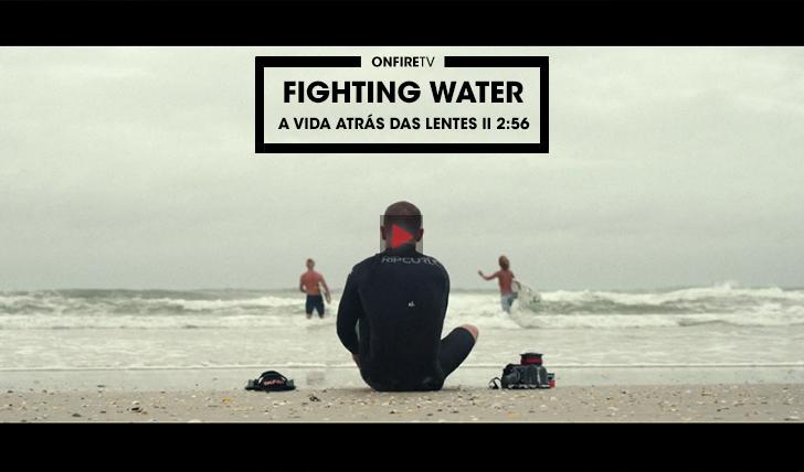 37987Fighting Water | A vida atrás das lentes || 2:56