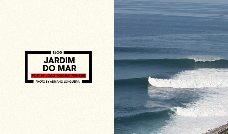 "38232Jardim do Mar | Blog Post | By João ""Flecha"" Meneses"
