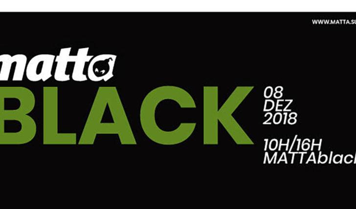 48484MATTAblack, um dia de promoções na MATTAfactory